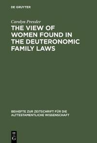The View of Women Found in the Deuteronomic Family Laws