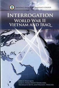 Interrogation World War II, Vietnam, and Iraq