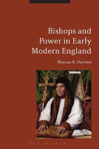 Bishops and Power in Early Modern England