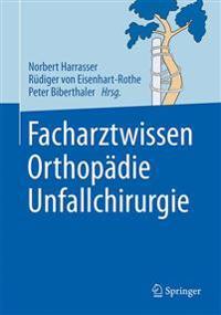 Facharztwissen Orthopadie Unfallchirurgie