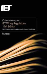 Commentary on Iet Wiring Regulations 17th Edition (Bs 7671:2008+a3:2015 Requirements for Electrical Installations)