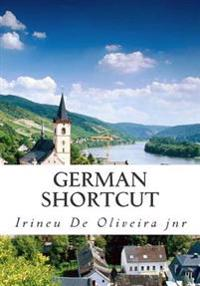 German Shortcut: Transfer Your Knowledge from English and Speak Instant German!