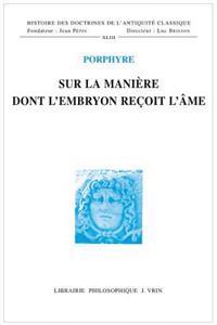 Sur La Maniere Dont L'Embryon Recoit L'Ame