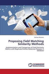 Proposing Field Matching Similarity Methods