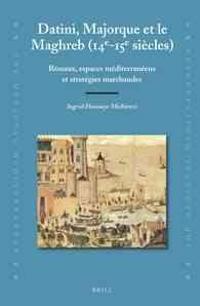 Datini, Majorque Et Le Maghreb, 14e-15e Siecles