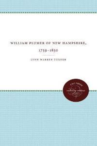 William Plumer of New Hampshire, 1759-1830