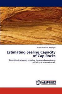 Estimating Sealing Capacity of Cap Rocks