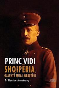 Princ Vidi: Shqipëria, Gjashtë Muaj Mbretëri