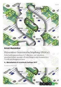 Praventive Gewinnabschopfung (Prage). Entscheidungssammlung in Volltexten, Mit Leitsatzen, Grundsatzlichen Aussagen/Feststellungen Und Thematischen Veroffentlichungshinweisen