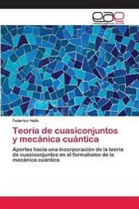 Teoria de Cuasiconjuntos y Mecanica Cuantica