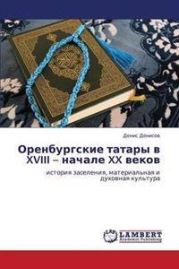 Orenburgskie Tatary V XVIII - Nachale XX Vekov