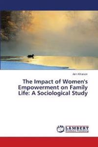 The Impact of Women's Empowerment on Family Life
