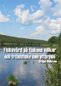 Fiskevård på fiskens villkor och fritidsfiske som affärsidé