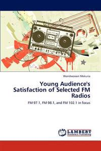 Young Audience's Satisfaction of Selected FM Radios