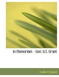 In Memoriam - Gen. U.S. Grant