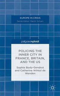 Policing the Inner City in France, Britain, and the U.S.