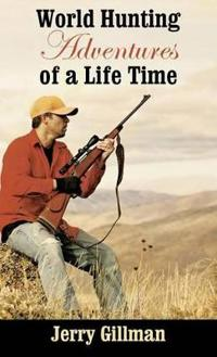 World Hunting Adventures of a Life Time