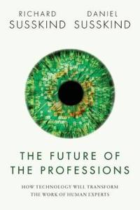 Future of the professions - how technology will transform the work of human