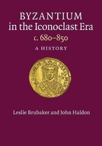 Byzantium in the Iconoclast Era c. 680-850