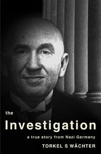 The Investigation - a true story from Nazi Germany