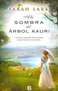 a la Sombra del Arbol Kauri / In the Shade of the Kauri Tree