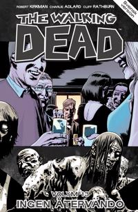 The Walking Dead volym 13. Ingen återvändo