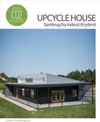 Upcycle House - genbrug fra inderst til yderst