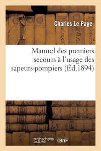 Manuel Des Premiers Secours A L Usage Des Sapeurs-Pompiers