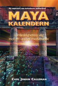 Mayakalendern : mänsklighetens väg mot ett upplyst medvetande