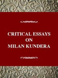 Critical Essays on Milan Kundera