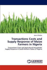 Transactions Costs and Supply Response of Maize Farmers in Nigeria