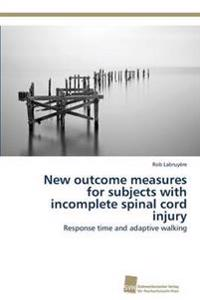 New Outcome Measures for Subjects with Incomplete Spinal Cord Injury