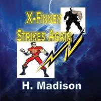 X-Finney Strikes Again: Superheroes and Villains