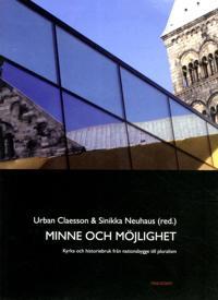 Minne och möjlighet : kyrka och historiebruk från nationsbygge till pluralis
