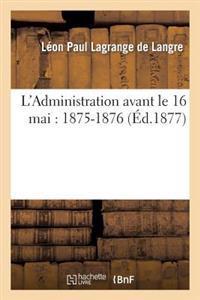 L'Administration Avant Le 16 Mai