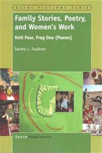 Family Stories, Poetry and Women's Work