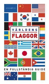 Världens flaggor : en fullständig guide