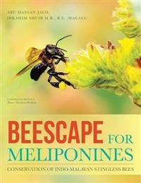 Beescape for Meliponines: Conservation of Indo-Malayan Stingless Bees