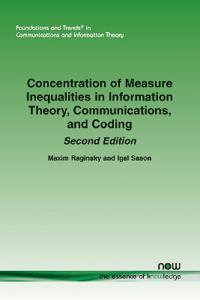 Concentration of Measure Inequalities in Information Theory, Communications, and Coding