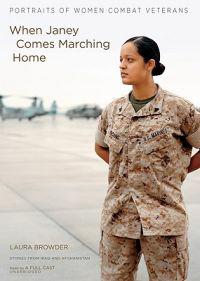 When Janey Comes Marching Home: Portraits of Women Combat Veterans [With CDROM]