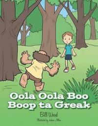 Oola Oola Boo Boop Ta Greak