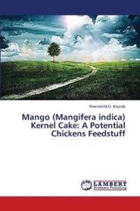 Mango (Mangifera Indica) Kernel Cake