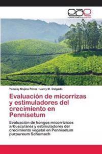 Evaluacion de Micorrizas y Estimuladores del Crecimiento En Pennisetum