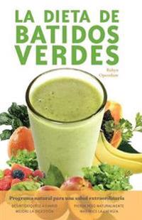 La dieta de batidos verdes / The Green Smoothie Diet