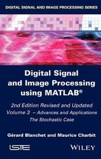 Digital Signal and Image Processing Using MATLAB, Volume 3: Advances and Applications, the Stochastic Case