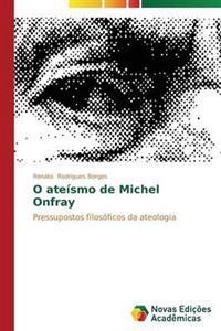 O Ateismo de Michel Onfray