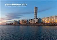 Västra Hamnen 2012 / The western harbour in Malmö, Sweden