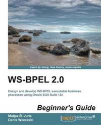 Ws-bpel 2.0 Beginner's Guide