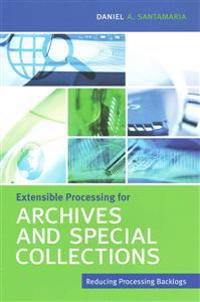 Extensible Processing for Archives and Special Collections