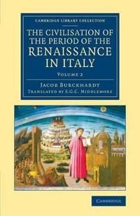 The Civilisation of the Period of the Renaissance in Italy